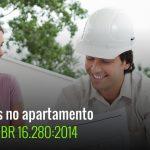 Reforma no interior dos apartamentos NBR 16.280:2014